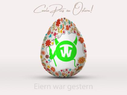 Eiern war gestern...