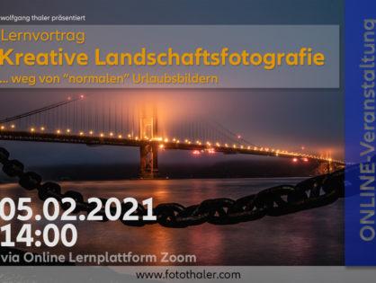 """Online - """"Lernvortrag kreative Landschaftsfotografie"""" (weg von normalen Urlaubsbildern)"""